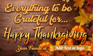 Holidays- Thanksgiving- Everything to be grateful for