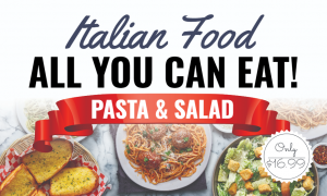 BUSINESS- Food- Italian- All You Can Eat