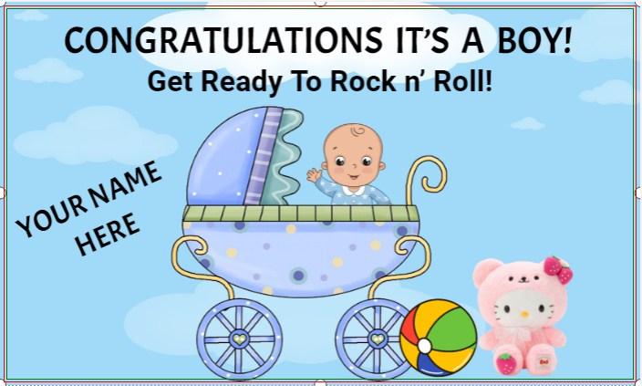 CONGRATULATIONS IT'S A BOY! GET READY TO ROCK N' ROLL!