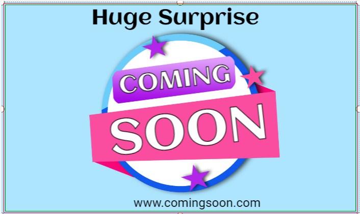 Huge Surprise Coming Soon!